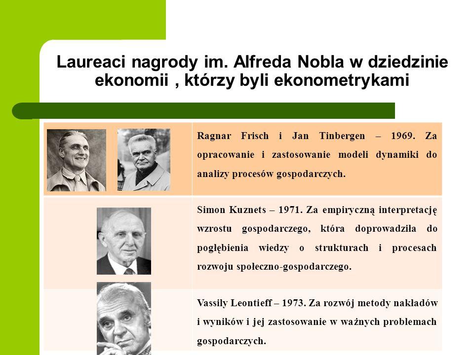 Laureaci nagrody im. Alfreda Nobla w dziedzinie ekonomii, którzy byli ekonometrykami Ragnar Frisch i Jan Tinbergen – 1969. Za opracowanie i zastosowan