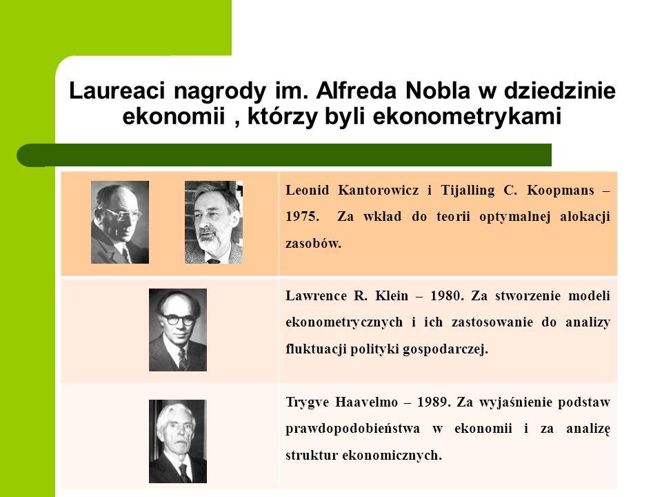 Laureaci nagrody im. Alfreda Nobla w dziedzinie ekonomii, którzy byli ekonometrykami Leonid Kantorowicz i Tijalling C. Koopmans – 1975. Za wkład do te