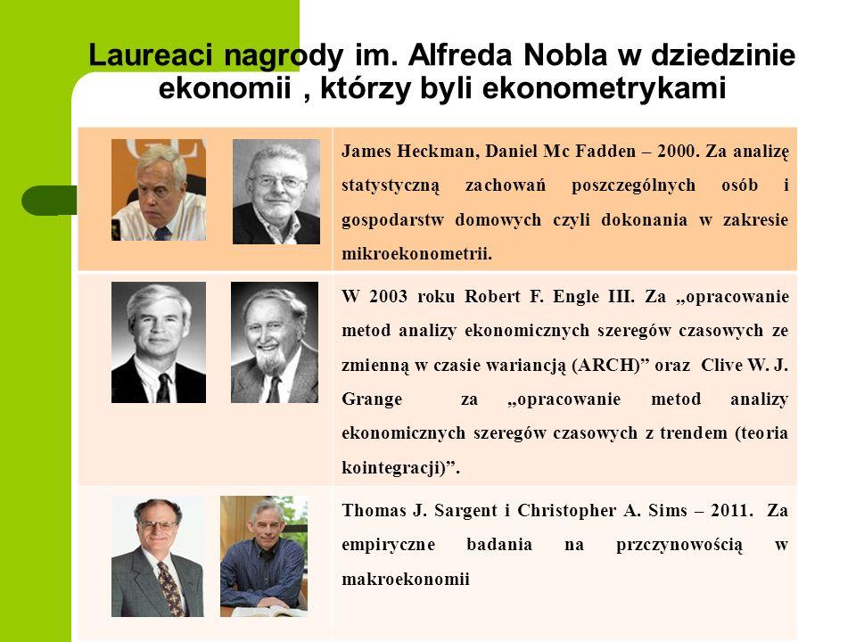 Laureaci nagrody im. Alfreda Nobla w dziedzinie ekonomii, którzy byli ekonometrykami James Heckman, Daniel Mc Fadden – 2000. Za analizę statystyczną z
