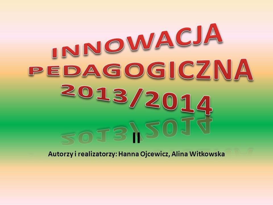 II Autorzy i realizatorzy: Hanna Ojcewicz, Alina Witkowska