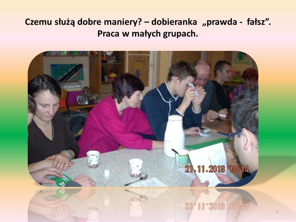 """Czemu służą dobre maniery? – dobieranka """"prawda - fałsz . Praca w małych grupach. 7"""