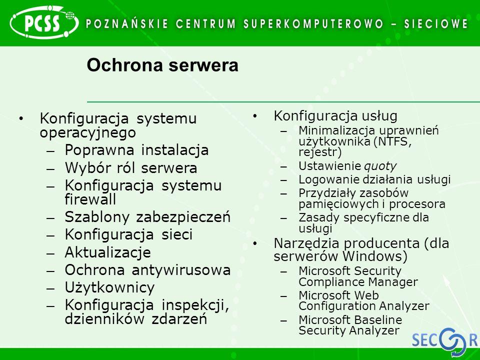 Ochrona serwera Konfiguracja systemu operacyjnego – Poprawna instalacja – Wybór ról serwera – Konfiguracja systemu firewall – Szablony zabezpieczeń –