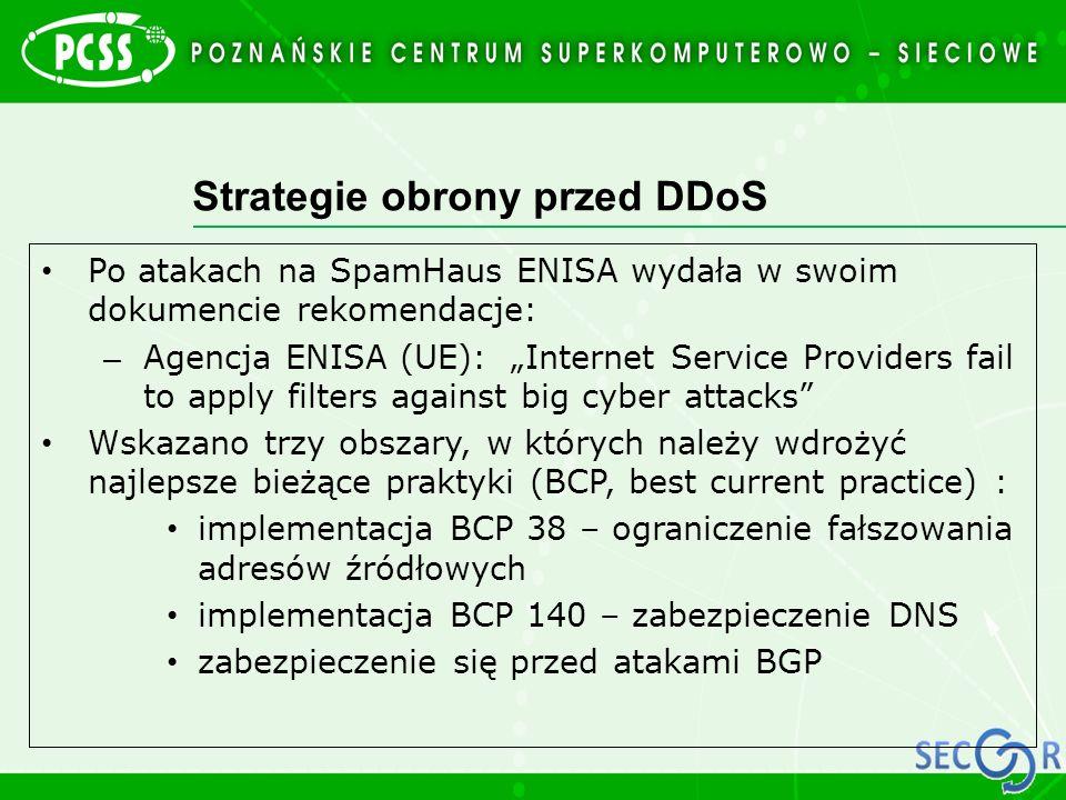 """Strategie obrony przed DDoS Po atakach na SpamHaus ENISA wydała w swoim dokumencie rekomendacje: – Agencja ENISA (UE): """"Internet Service Providers fai"""