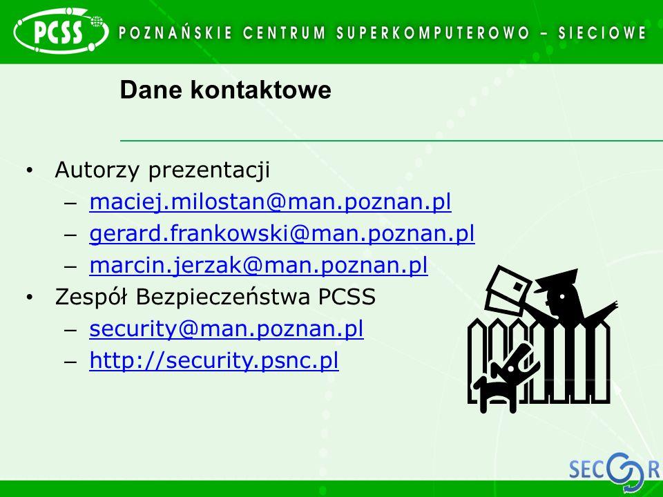 Dane kontaktowe Autorzy prezentacji – maciej.milostan@man.poznan.pl maciej.milostan@man.poznan.pl – gerard.frankowski@man.poznan.pl gerard.frankowski@