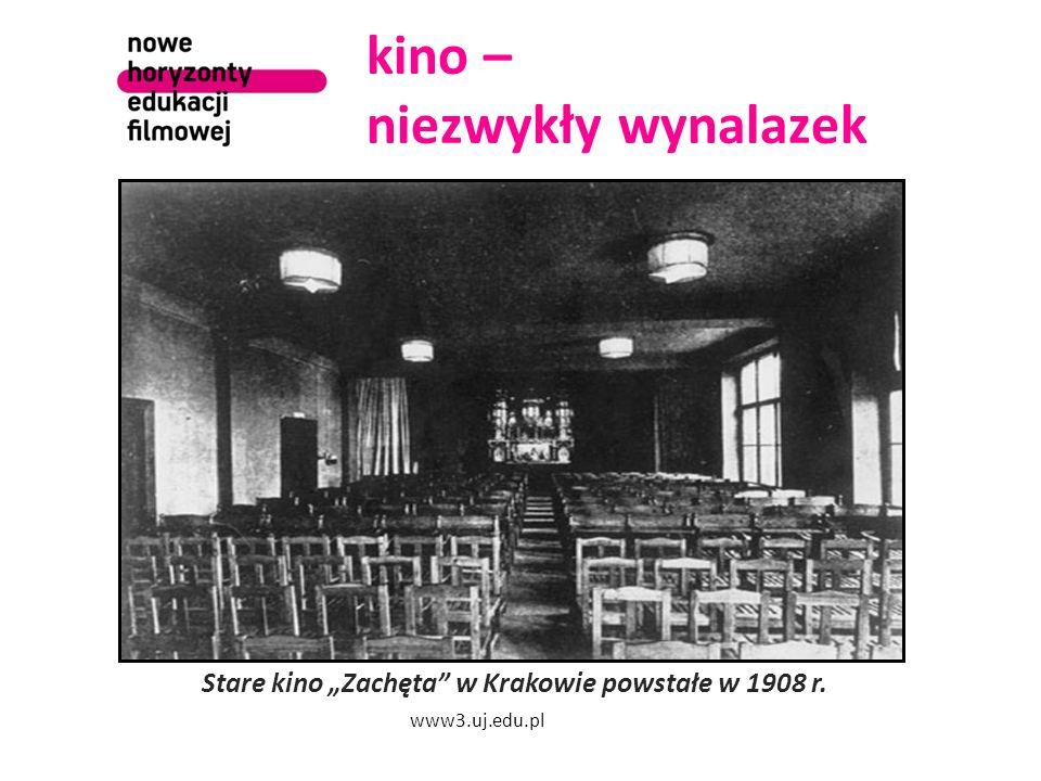 """kino – niezwykły wynalazek Stare kino """"Zachęta"""" w Krakowie powstałe w 1908 r. www3.uj.edu.pl"""