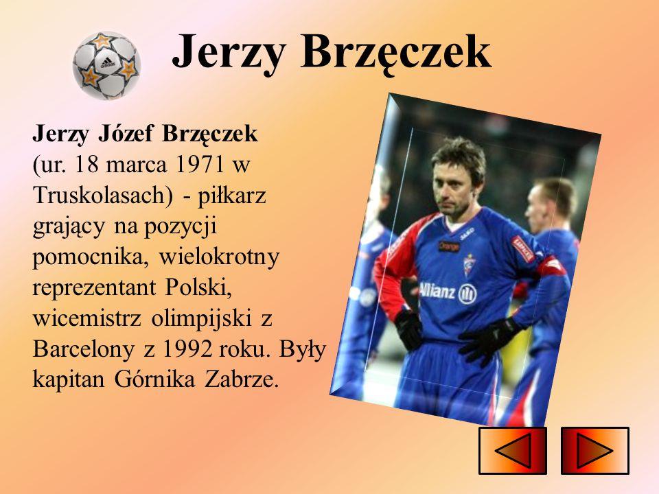 Jerzy Brzęczek Jerzy Józef Brzęczek (ur.