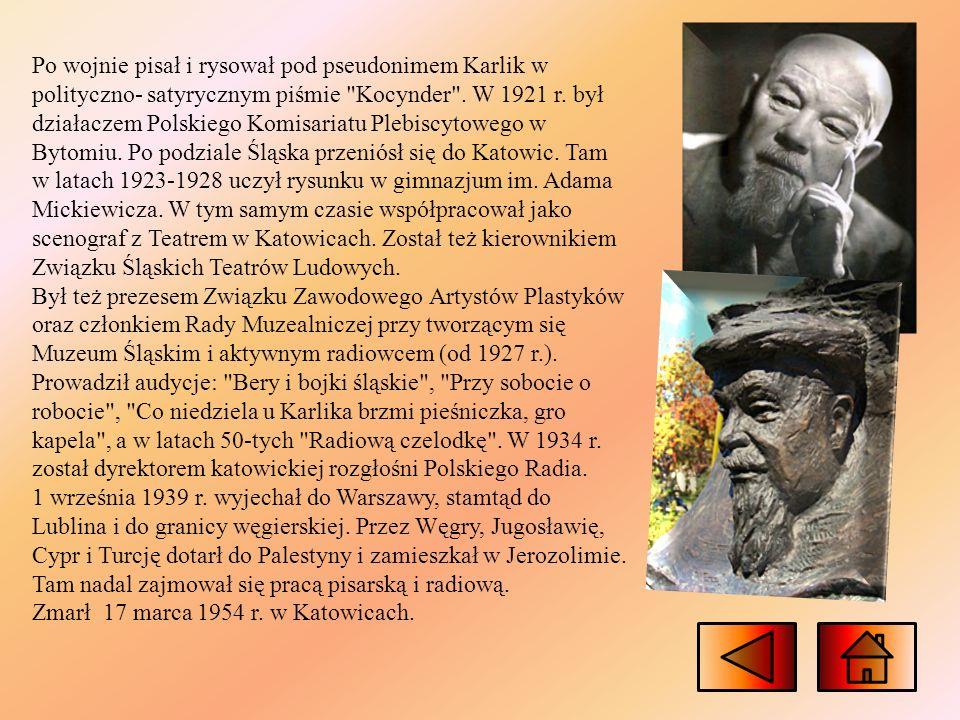 Stanisław Ligoń Stanisław Ligoń- urodzony 27 lipca 1879 r. w Królewskiej Hucie. Zarówno jego ojciec, jak i dziadek byli poetami (choć nie literatura,