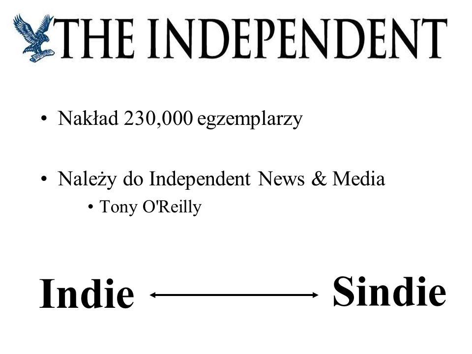 Nakład 230,000 egzemplarzy Należy do Independent News & Media Tony O Reilly Indie Sindie