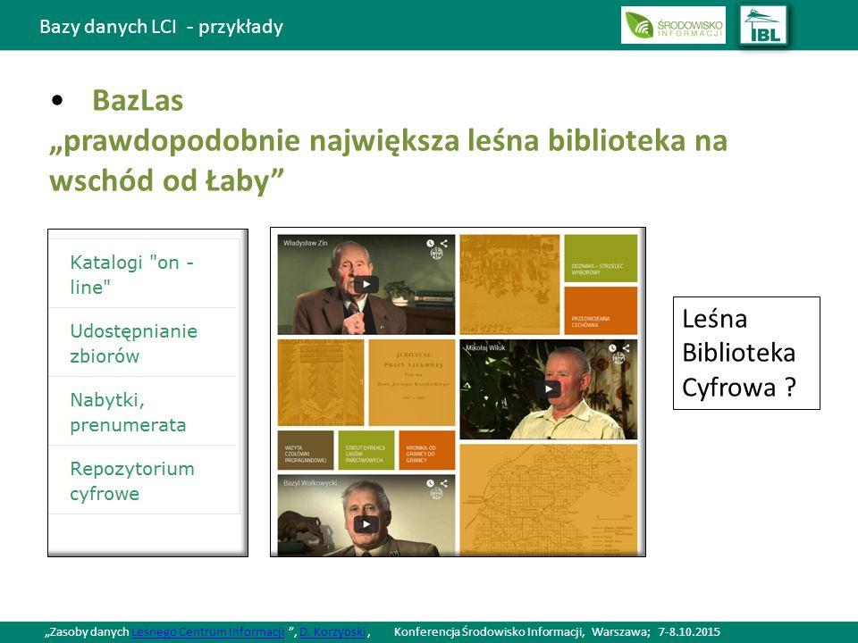 """Bazy danych LCI - przykłady BazLas """"prawdopodobnie największa leśna biblioteka na wschód od Łaby Leśna Biblioteka Cyfrowa ."""