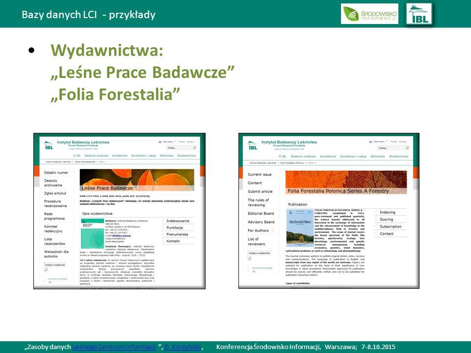 """Bazy danych LCI - przykłady Wydawnictwa: """"Leśne Prace Badawcze """"Folia Forestalia """"Zasoby danych Leśnego Centrum Informacji , D."""