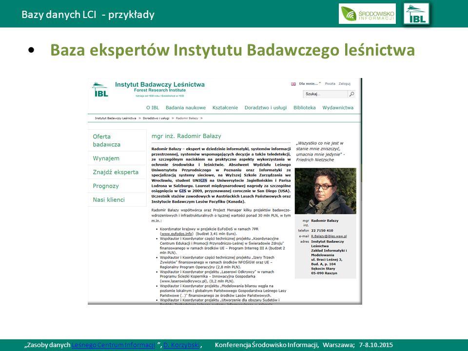 """Bazy danych LCI - przykłady Baza ekspertów Instytutu Badawczego leśnictwa """"Zasoby danych Leśnego Centrum Informacji , D."""