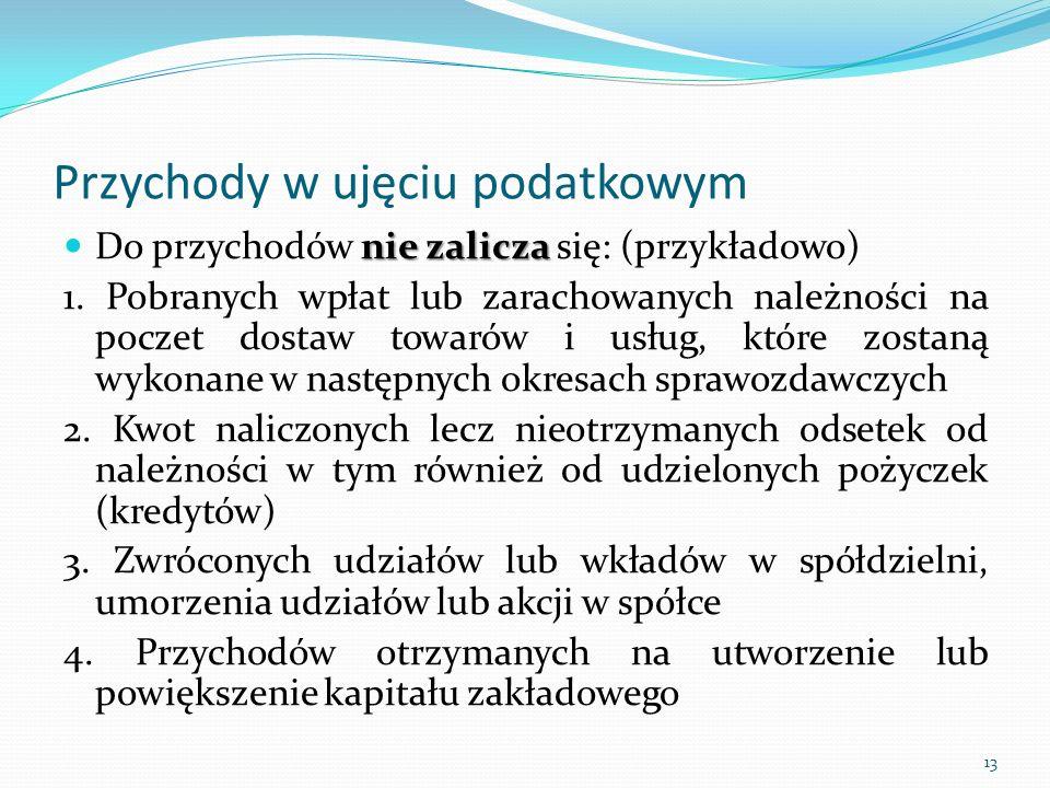 Przychody w polskim prawie bilansowym i podatkowym - różnice Prawo bilansowe Prawo podatkowe Do przychodów nie zalicza się świadczeń nieodpłatnych Przy pomiarze obowiązują zasady memoriału i kontynuacji działalności Akceptowanie cech informacji: istotność, neutralność, przewaga treści nad formą Brak wyłączeń Przychodem może być wartość świadczeń nieodpłatnych Równorzędne stosowanie zasady memoriału i kasowej, nie akceptowanie zasady kontynuacji działalności Odrzucanie istotności, przewagi treści nad formą, neutralności Długa lista wyłączeń 14