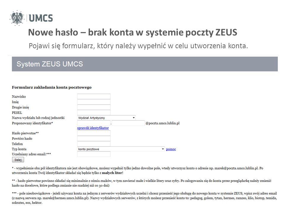 Nowe hasło – brak konta w systemie poczty ZEUS www.umcs.pl Pojawi się formularz, który należy wypełnić w celu utworzenia konta.