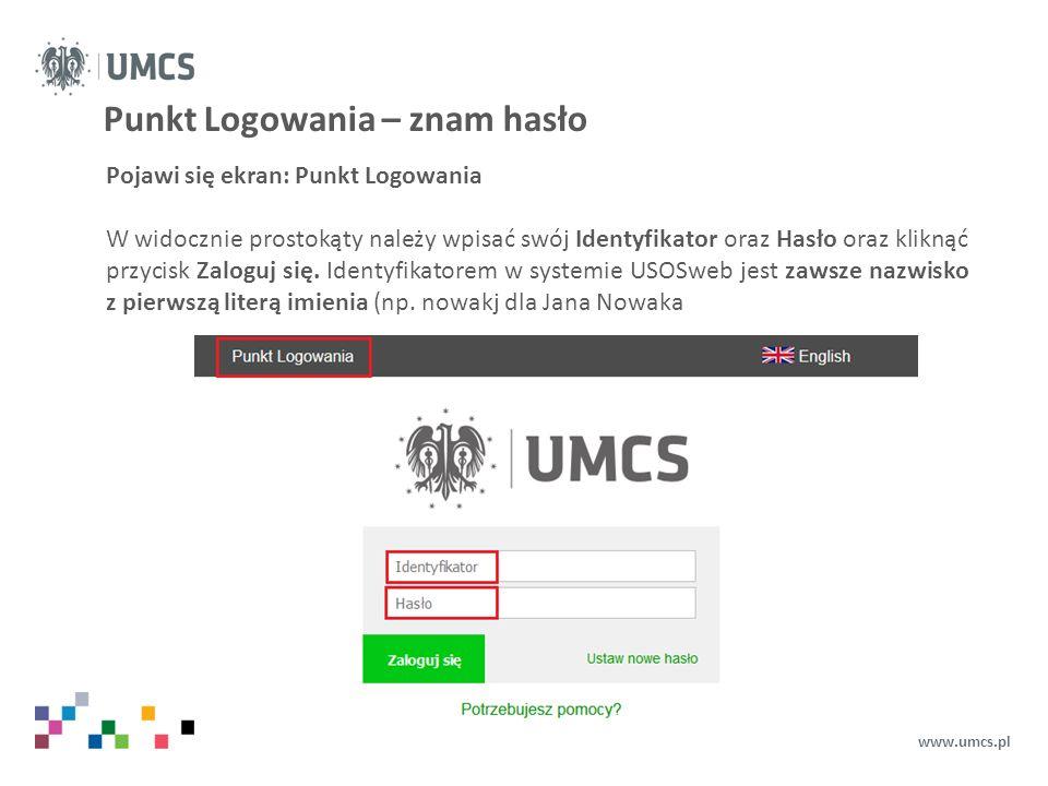 Punkt Logowania – hasło zdefiniowane w systemie Eduroam www.umcs.pl Jeżeli posiadamy hasło ustalone dla systemu eduroam można wykorzystać je w celu zalogowania się do USOSweb.