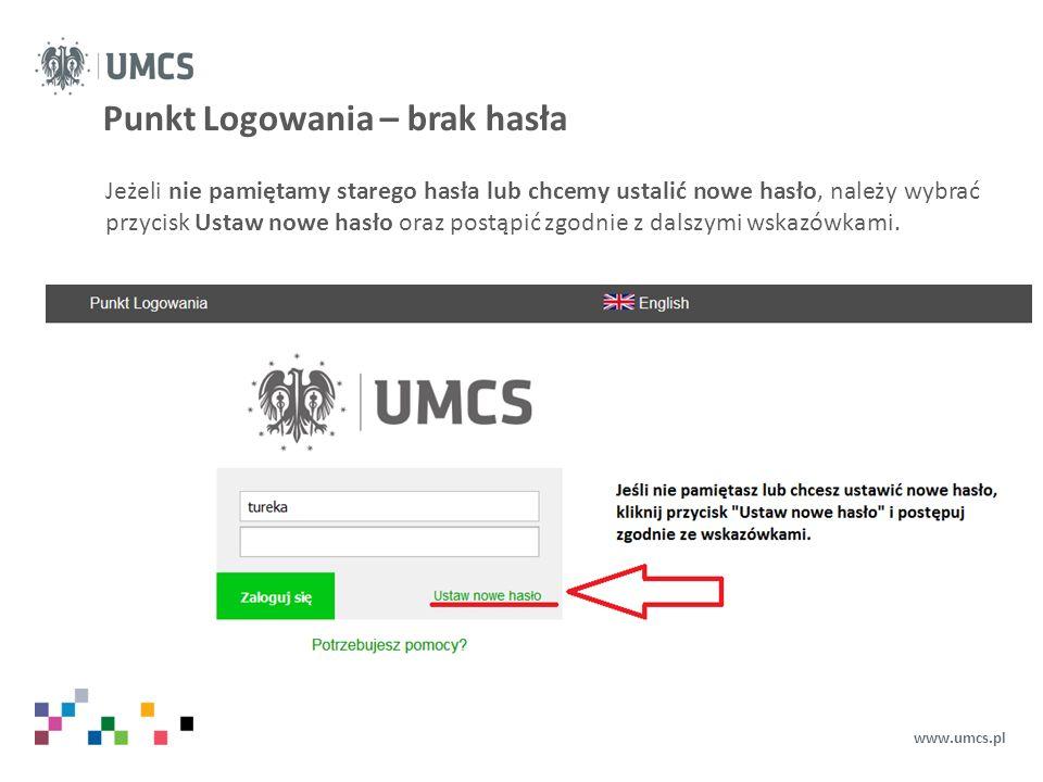 Punkt Logowania – brak hasła www.umcs.pl Jeżeli nie pamiętamy starego hasła lub chcemy ustalić nowe hasło, należy wybrać przycisk Ustaw nowe hasło oraz postąpić zgodnie z dalszymi wskazówkami.