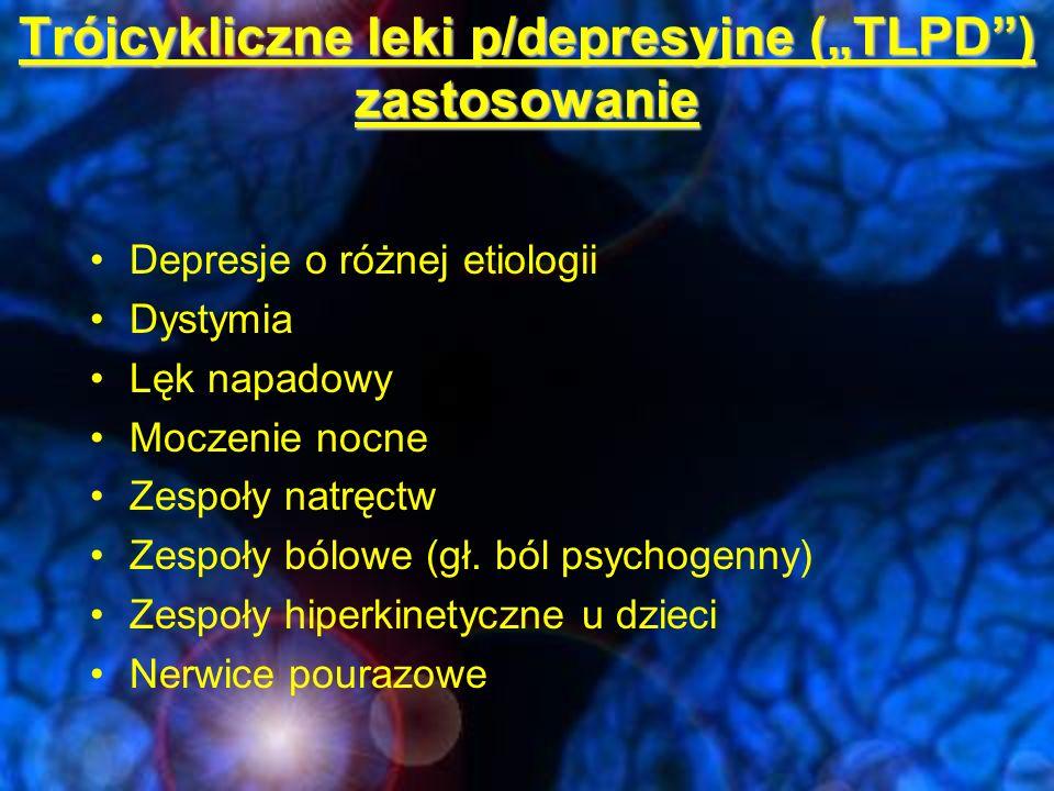 """Trójcykliczne leki p/depresyjne (""""TLPD ) działania niepożądane Wpływ na receptor M1:Działanie cholinolitczne: - suchość w ustach, zaparcia, zaburzenia widzenia, senność, napad jaskry, tachyjardia, zab."""