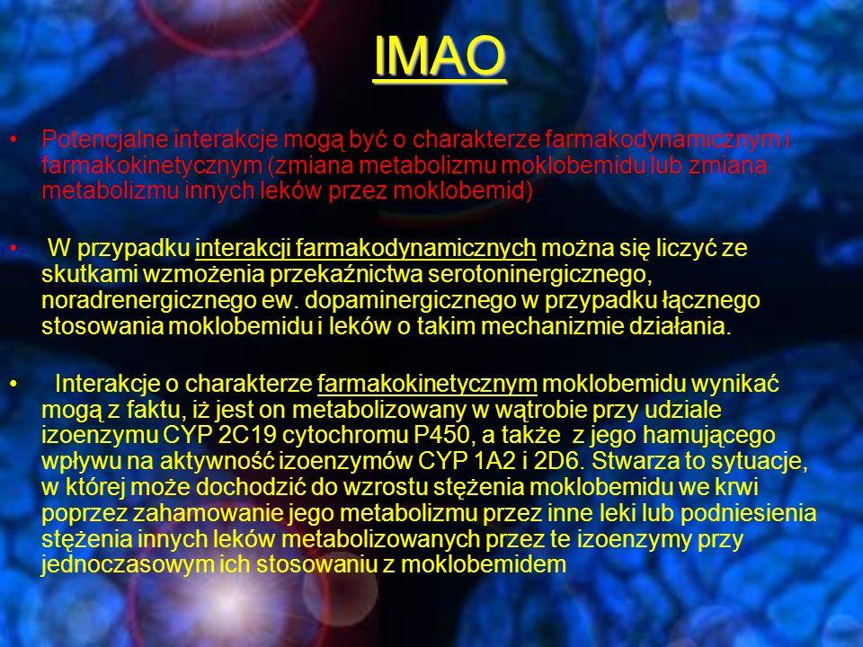 Nieselektywne IMAO-Interakcje -leki działające symaptykomimetycznie (L-DOPA, amfetamina, dopamina, efedryna, izoproterenol, metaraminol, oksymetazolina, norepinefryna)- ryzyko przełomów nadciśnieniowych -leki hamujace wychwyt zwrotny 5-HT-możliwość wystąpienia zespołu serotoninowego -TLPD-ryzyko niebezpiecznych powikłań (śmiertelnych)-zab.