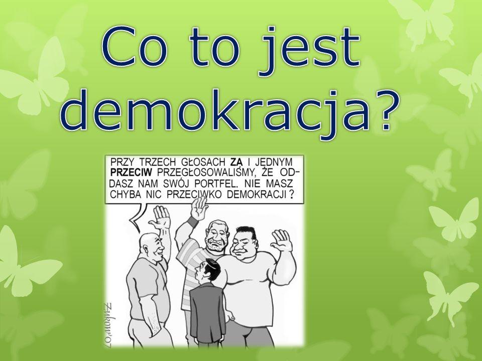Sonda  I pytanie : Czy wiesz co to demokracja? Czy wiesz co to demokracja?