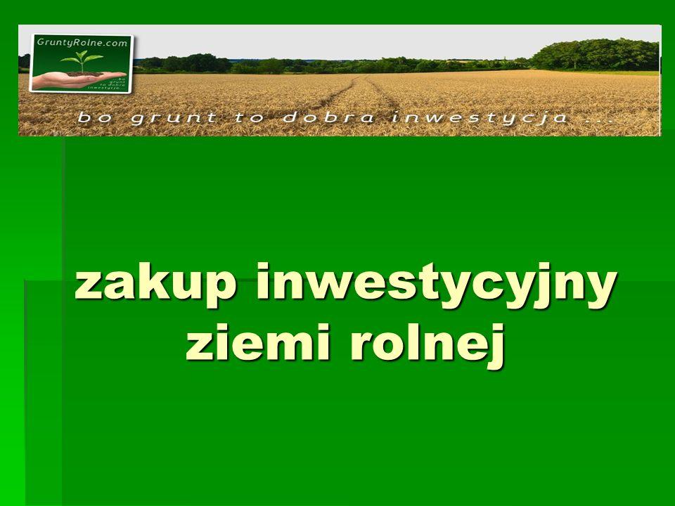 zakup inwestycyjny ziemi rolnej