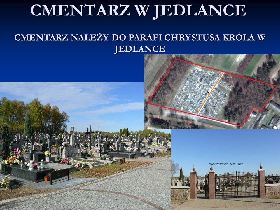 CMENTARZ W JEDLANCE CMENTARZ NALEŻY DO PARAFI CHRYSTUSA KRÓLA W JEDLANCE