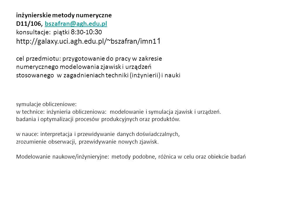 niejawna metoda Eulera: problem początkowy: u'=-100u, u(0)=1 z rozwiązaniem dokładnym u(t)=exp(  t) t n u n 01 0.05-4 0.18 0.15-16 0.2256 0.25-1024 0.34096 jawny Euler niejawny Euler t n u n e(t n ) 010 0.05.166(6)-.15992 0.1.027(7)-.02773 0.15.004(629)-.00462 0.2.0007716 0.25.0001286 0.3.00002143 itd..