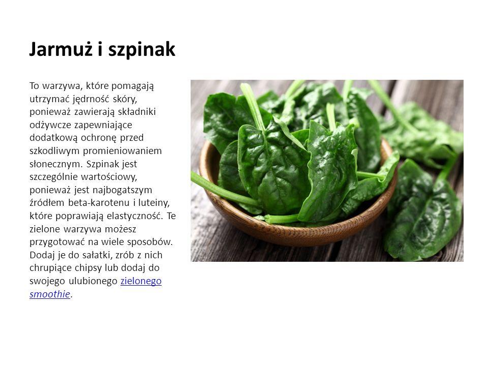 Jarmuż i szpinak To warzywa, które pomagają utrzymać jędrność skóry, ponieważ zawierają składniki odżywcze zapewniające dodatkową ochronę przed szkodliwym promieniowaniem słonecznym.