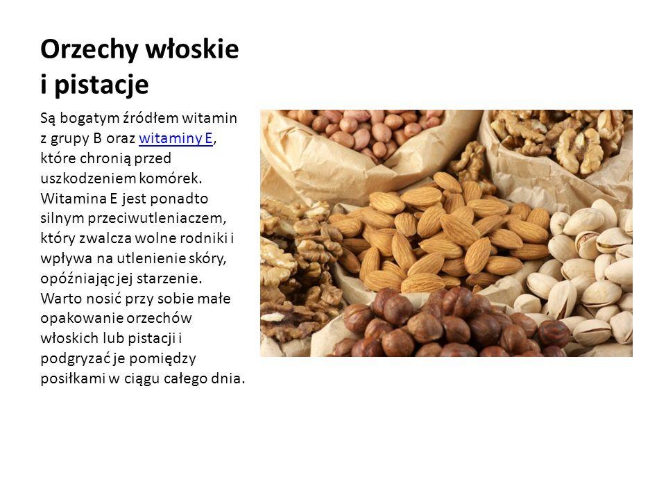 Orzechy włoskie i pistacje Są bogatym źródłem witamin z grupy B oraz witaminy E, które chronią przed uszkodzeniem komórek.