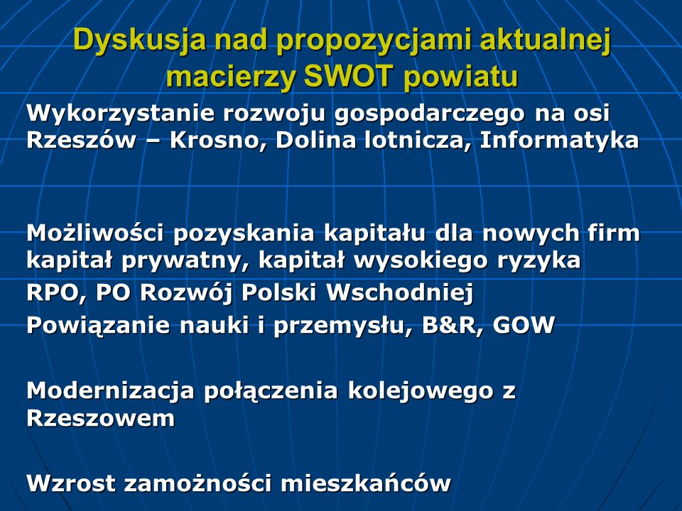 Dyskusja nad propozycjami aktualnej macierzy SWOT powiatu Wykorzystanie rozwoju gospodarczego na osi Rzeszów – Krosno, Dolina lotnicza, Informatyka Mo