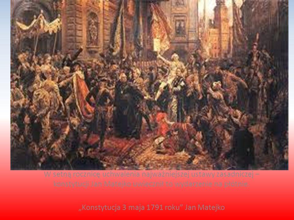 W setną rocznicę uchwalenia najważniejszej ustawy zasadniczej – konstytucji Jan Matejko uwiecznił to wydarzenie na płótnie.