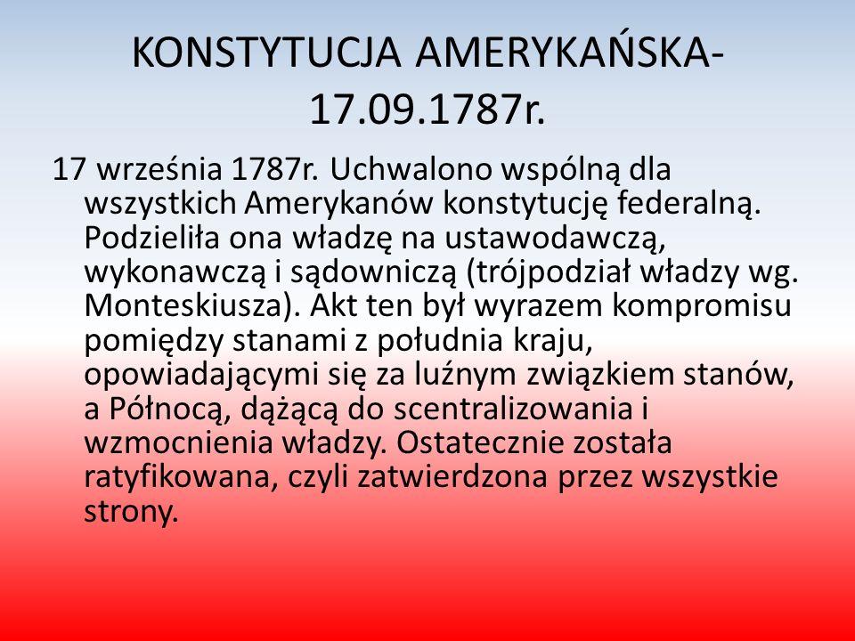 KONSTYTUCJA AMERYKAŃSKA- 17.09.1787r.17 września 1787r.
