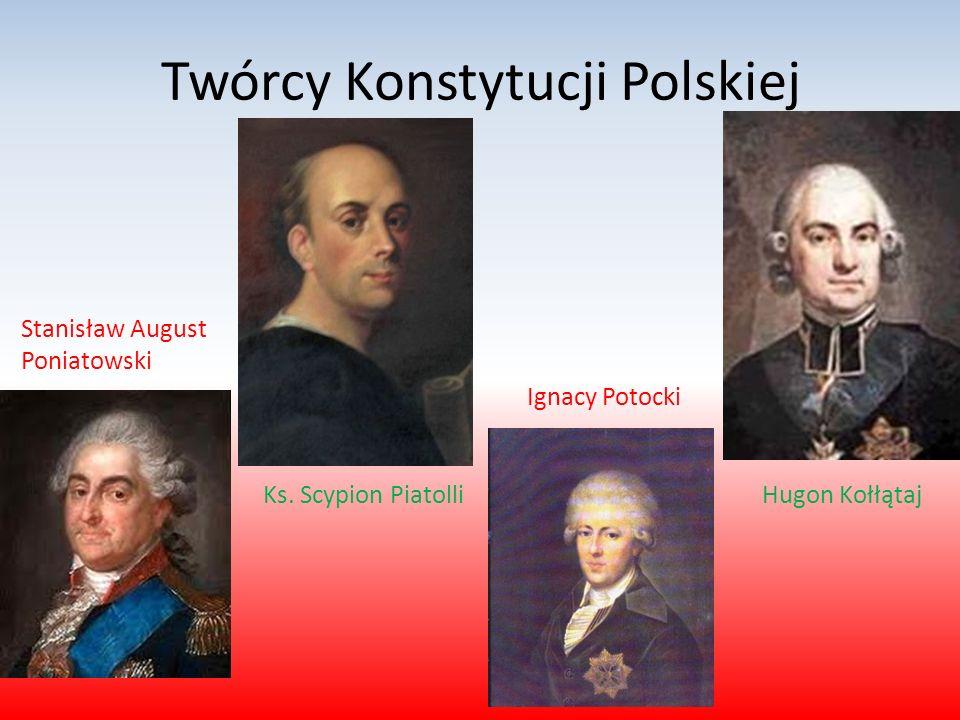 Twórcy Konstytucji Polskiej Stanisław August Poniatowski Ks.