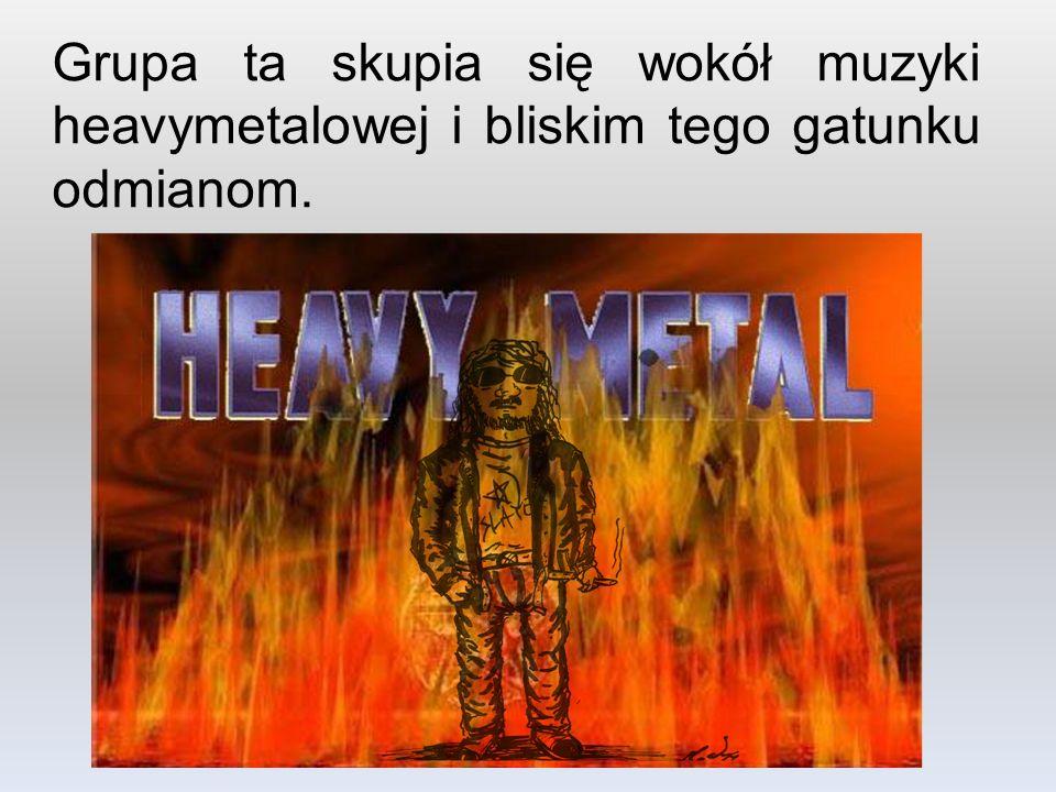 Grupa ta skupia się wokół muzyki heavymetalowej i bliskim tego gatunku odmianom.