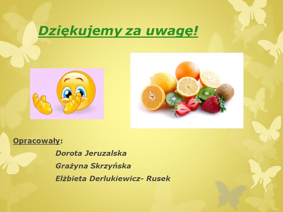 Dziękujemy za uwagę! Opracowały: Dorota Jeruzalska Grażyna Skrzyńska Elżbieta Derlukiewicz- Rusek