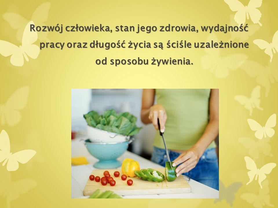 Rozwój człowieka, stan jego zdrowia, wydajność pracy oraz długość życia są ściśle uzależnione od sposobu żywienia.
