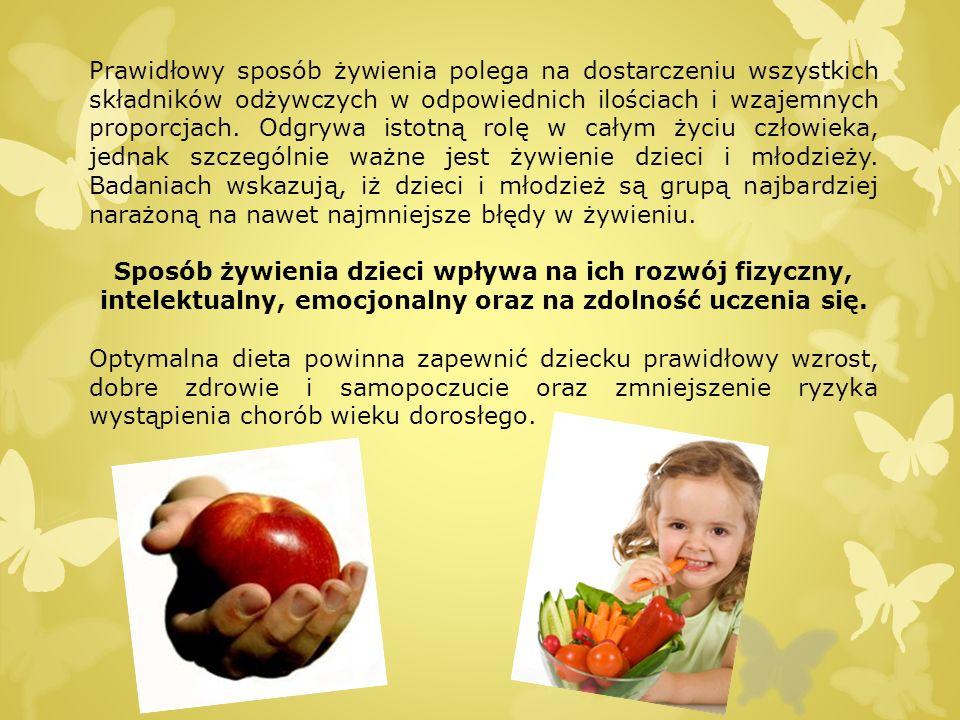 Prawidłowy sposób żywienia polega na dostarczeniu wszystkich składników odżywczych w odpowiednich ilościach i wzajemnych proporcjach.