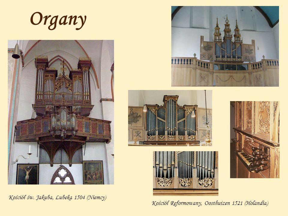 Organy Kościół św. Jakuba, Lubeka 1504 (Niemcy) Kościół Reformowany, Oosthuizen 1521 (Holandia)
