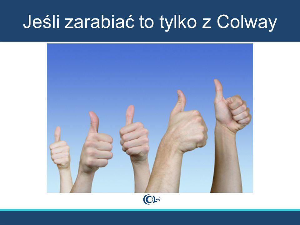 Fakty z rynku pracy Nigdy nie było w Polsce takiego marketingu sieciowego, w którym nawet osoba początkująca miałaby szanse zarobić pieniądze porównywalne z tymi, jakie daje wykorzystanie możliwości Listopadowej promocji Colway !