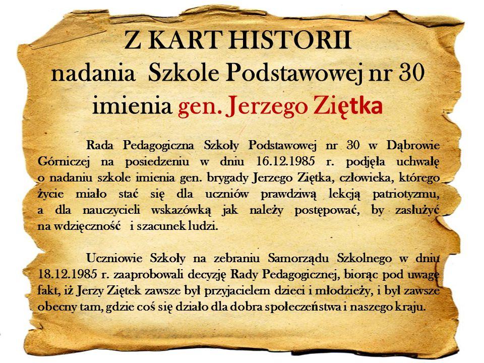 Z KART HISTORII nadania Szkole Podstawowej nr 30 imienia gen.