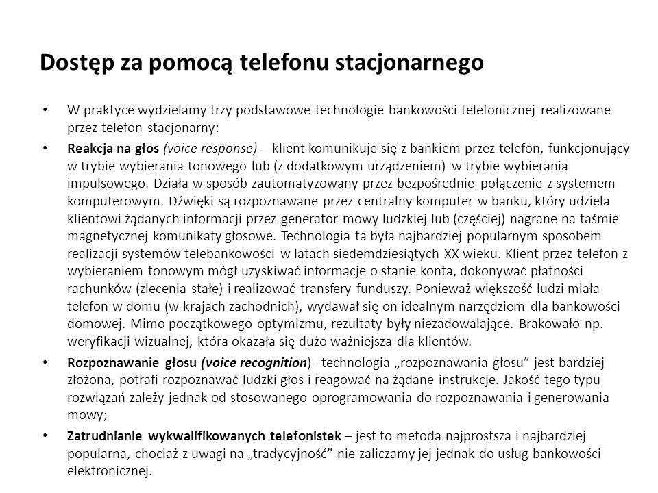 Dostęp za pomocą telefonu stacjonarnego W praktyce wydzielamy trzy podstawowe technologie bankowości telefonicznej realizowane przez telefon stacjonar