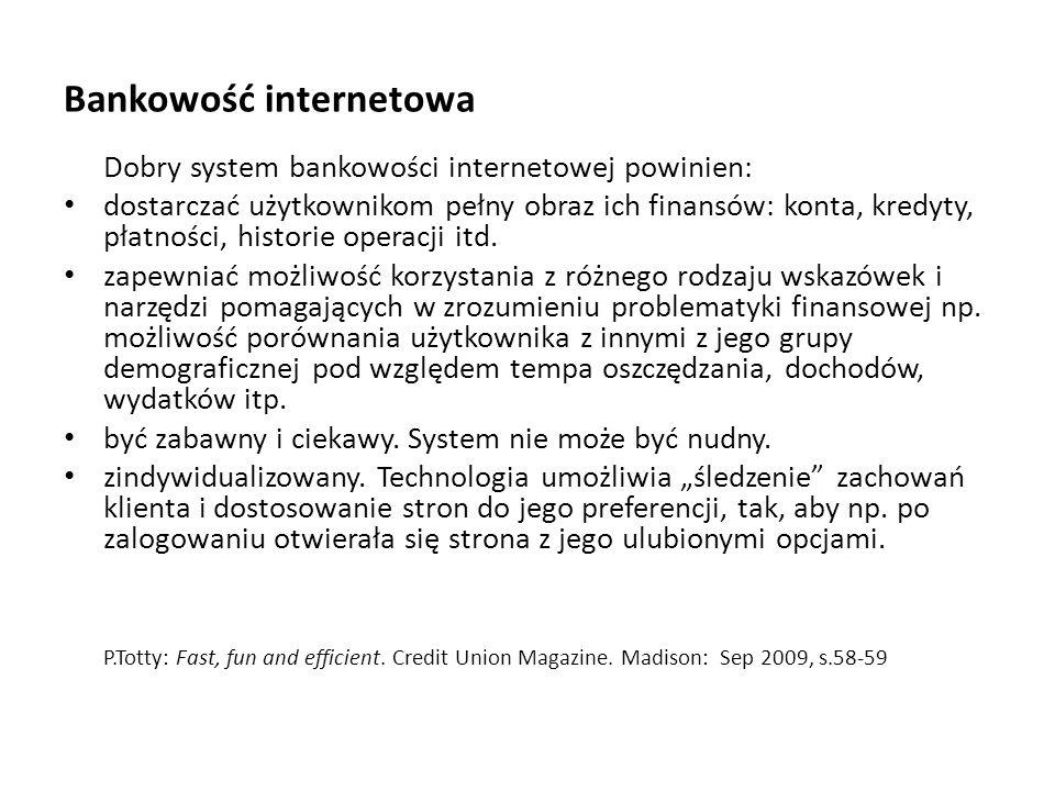 Bankowość internetowa Dobry system bankowości internetowej powinien: dostarczać użytkownikom pełny obraz ich finansów: konta, kredyty, płatności, hist