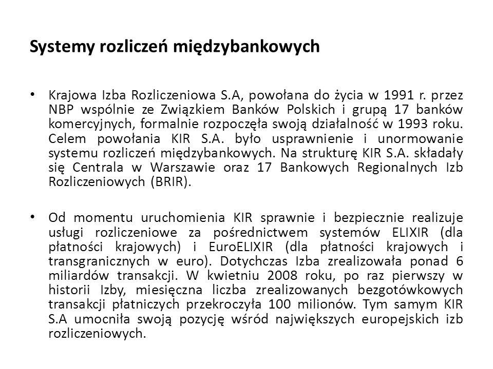Systemy rozliczeń międzybankowych Krajowa Izba Rozliczeniowa S.A, powołana do życia w 1991 r. przez NBP wspólnie ze Związkiem Banków Polskich i grupą