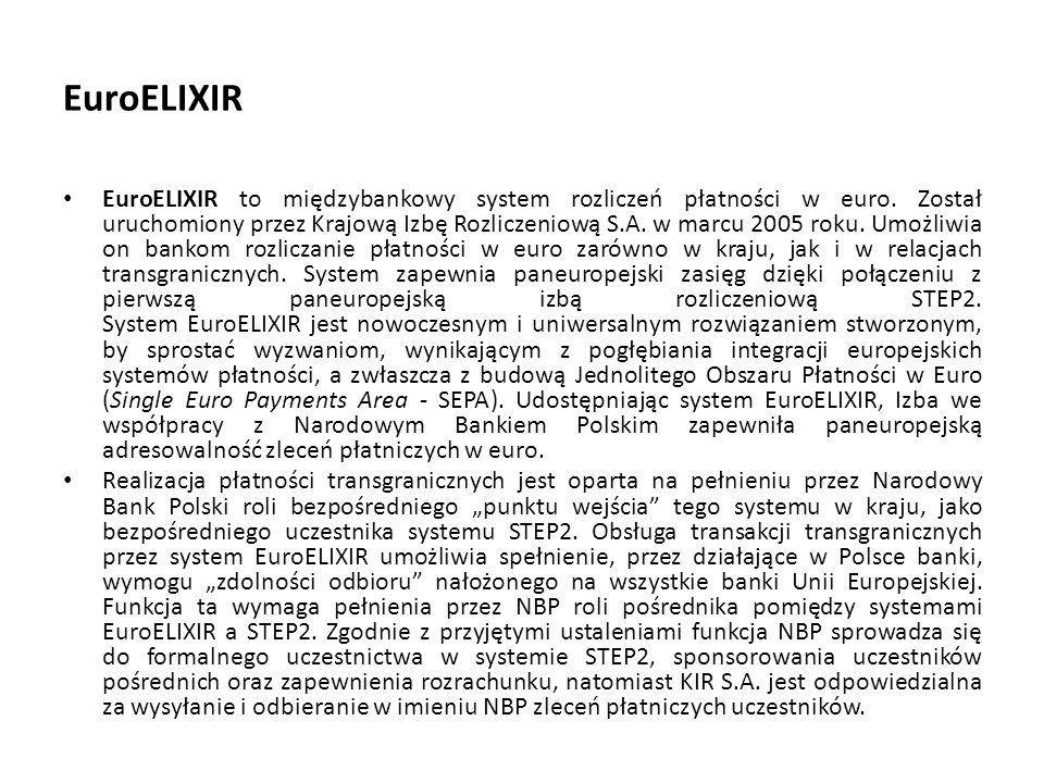 EuroELIXIR EuroELIXIR to międzybankowy system rozliczeń płatności w euro. Został uruchomiony przez Krajową Izbę Rozliczeniową S.A. w marcu 2005 roku.