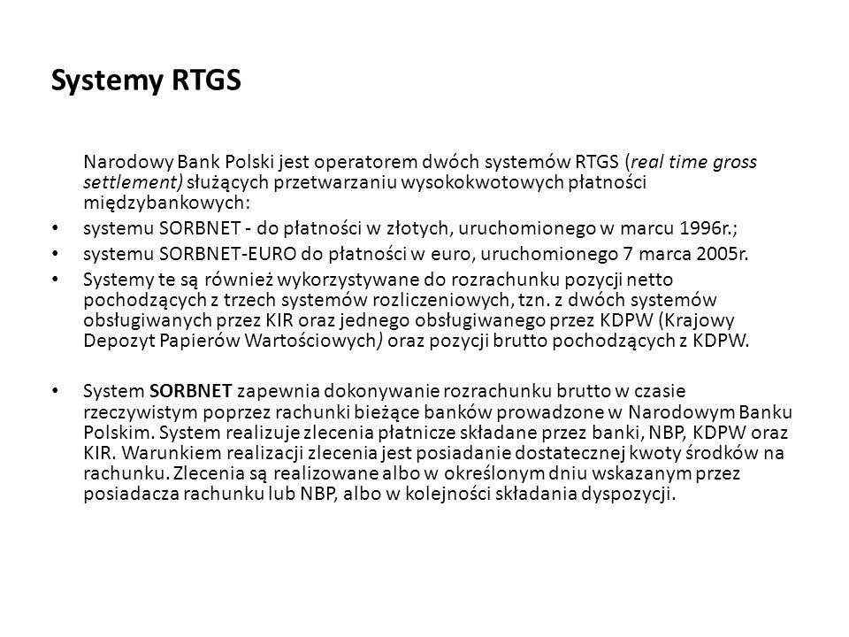 Systemy RTGS Narodowy Bank Polski jest operatorem dwóch systemów RTGS (real time gross settlement) służących przetwarzaniu wysokokwotowych płatności m