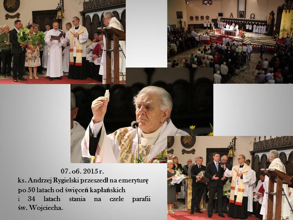 po 50 latach od ś wi ę ce ń kap ł a ń skich i 34 latach stania na czele parafii ś w.