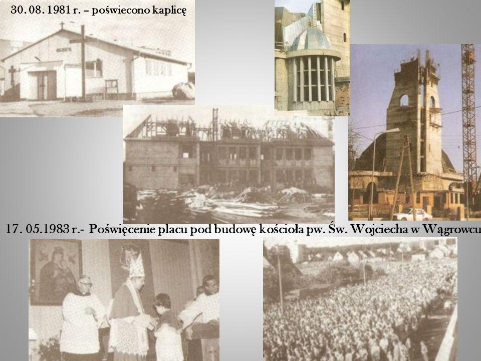 17. 05.1983 r.- Po ś wi ę cenie placu pod budow ę ko ś cio ł a pw.