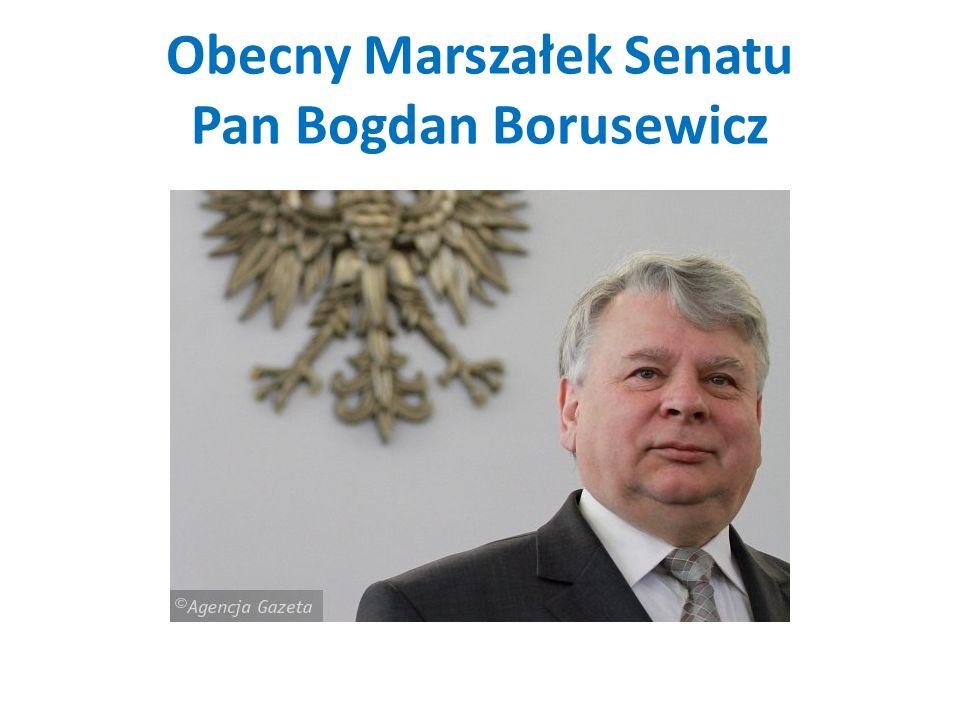 Obecny Marszałek Senatu Pan Bogdan Borusewicz