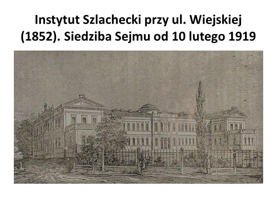Instytut Szlachecki przy ul. Wiejskiej (1852). Siedziba Sejmu od 10 lutego 1919