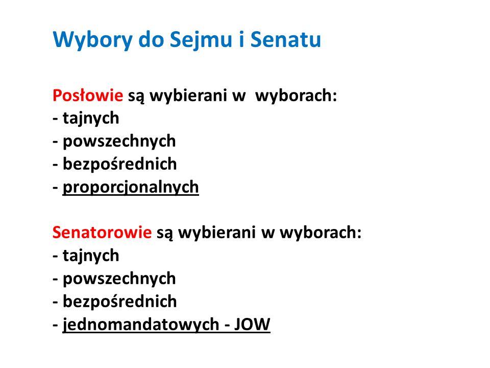 Wybory do Sejmu i Senatu Posłowie są wybierani w wyborach: - tajnych - powszechnych - bezpośrednich - proporcjonalnych Senatorowie są wybierani w wybo