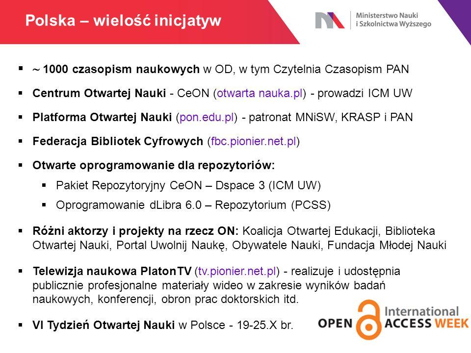   1000 czasopism naukowych w OD, w tym Czytelnia Czasopism PAN  Centrum Otwartej Nauki - CeON (otwarta nauka.pl) - prowadzi ICM UW  Platforma Otwartej Nauki (pon.edu.pl) - patronat MNiSW, KRASP i PAN  Federacja Bibliotek Cyfrowych (fbc.pionier.net.pl)  Otwarte oprogramowanie dla repozytoriów:  Pakiet Repozytoryjny CeON – Dspace 3 (ICM UW)  Oprogramowanie dLibra 6.0 – Repozytorium (PCSS)  Różni aktorzy i projekty na rzecz ON: Koalicja Otwartej Edukacji, Biblioteka Otwartej Nauki, Portal Uwolnij Naukę, Obywatele Nauki, Fundacja Młodej Nauki  Telewizja naukowa PlatonTV (tv.pionier.net.pl) - realizuje i udostępnia publicznie profesjonalne materiały wideo w zakresie wyników badań naukowych, konferencji, obron prac doktorskich itd.