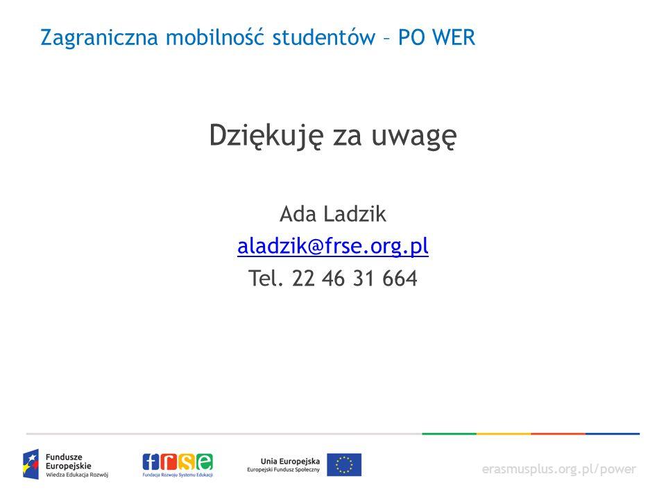 erasmusplus.org.pl/power Dziękuję za uwagę Ada Ladzik aladzik@frse.org.pl Tel.